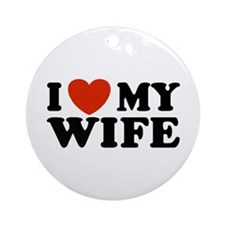 I Love My Wife Ornament (Round)