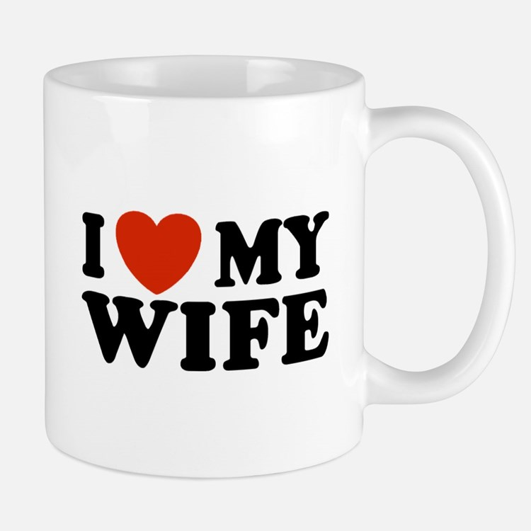 I Love My Wife Coffee Mugs I Love My Wife Travel Mugs