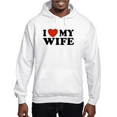 I Love My Wife Hoodie