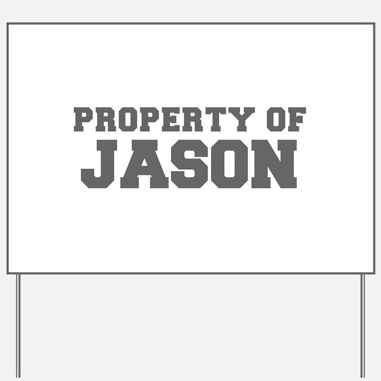 PROPERTY OF JASON-Fre gray 600 Yard Sign