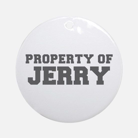 PROPERTY OF JERRY-Fre gray 600 Ornament (Round)