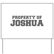 PROPERTY OF JOSHUA-Fre gray 600 Yard Sign
