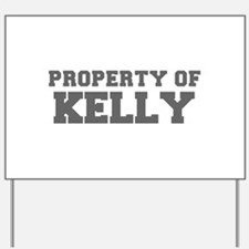 PROPERTY OF KELLY-Fre gray 600 Yard Sign