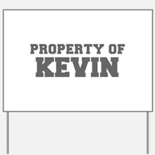 PROPERTY OF KEVIN-Fre gray 600 Yard Sign