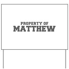 PROPERTY OF MATTHEW-Fre gray 600 Yard Sign