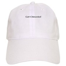 got chinooks? Baseball Baseball Cap