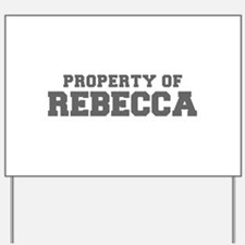 PROPERTY OF REBECCA-Fre gray 600 Yard Sign