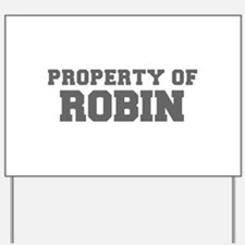 PROPERTY OF ROBIN-Fre gray 600 Yard Sign