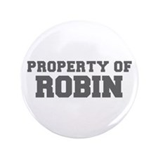 """PROPERTY OF ROBIN-Fre gray 600 3.5"""" Button"""