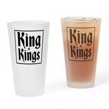 king of kings Drinking Glass