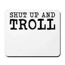 shut up and troll Mousepad