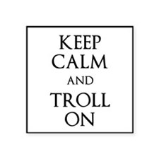 Keep Calm and Troll On Sticker