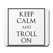 Keep Calm and Troll On Mousepad