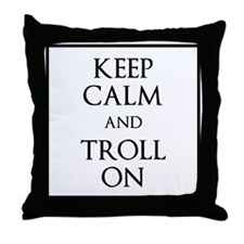 Keep Calm and Troll On Throw Pillow