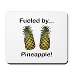 Fueled by Pineapple Mousepad
