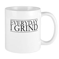 everyday i grind Mugs
