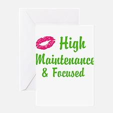 High maintenance & Focused Greeting Cards