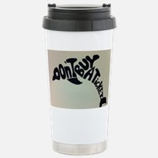 DON'T BUY A TICKET Stainless Steel Travel Mug