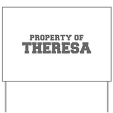PROPERTY OF THERESA-Fre gray 600 Yard Sign