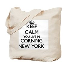 Keep calm you live in Corning New York Tote Bag