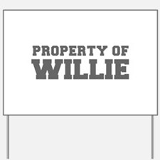 PROPERTY OF WILLIE-Fre gray 600 Yard Sign