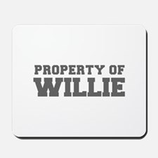 PROPERTY OF WILLIE-Fre gray 600 Mousepad