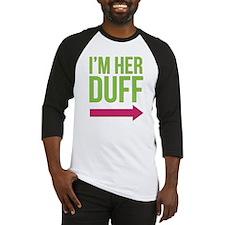 I'm Her DUFF Baseball Jersey