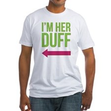 I'm Her DUFF Shirt