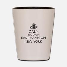 Keep calm you live in East Hampton New Shot Glass