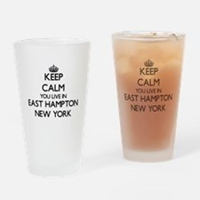 Keep calm you live in East Hampton Drinking Glass