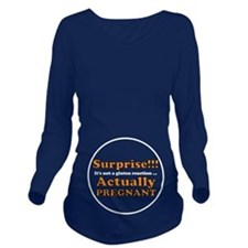 Pregnant, Not A Glut Long Sleeve Maternity T-Shirt