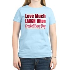 Love Laugh Crochet Every Day T-Shirt