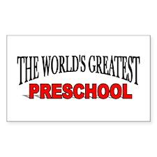 """""""The World's Greatest Preschool"""" Sticker (Rectangu"""