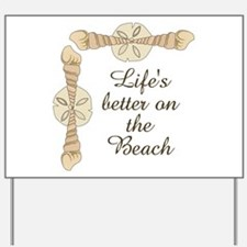 LIFES BETTER ON THE BEACH Yard Sign