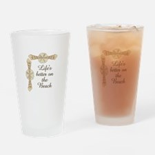 LIFES BETTER ON THE BEACH Drinking Glass