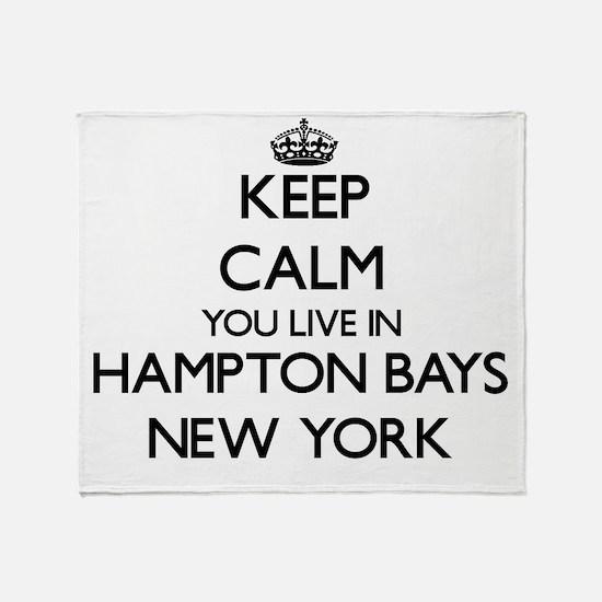 Keep calm you live in Hampton Bays N Throw Blanket