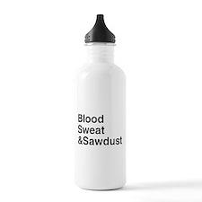 Blood, Sweat & Sawdust Water Bottle