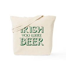 Irish You Were Beer Tote Bag