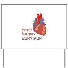HEART SURGERY SURVIVOR Yard Sign