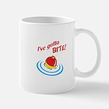 IVE GOTTA BITE Mugs