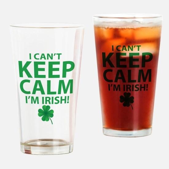 I Can't Keep Calm I'm Irish Drinking Glass