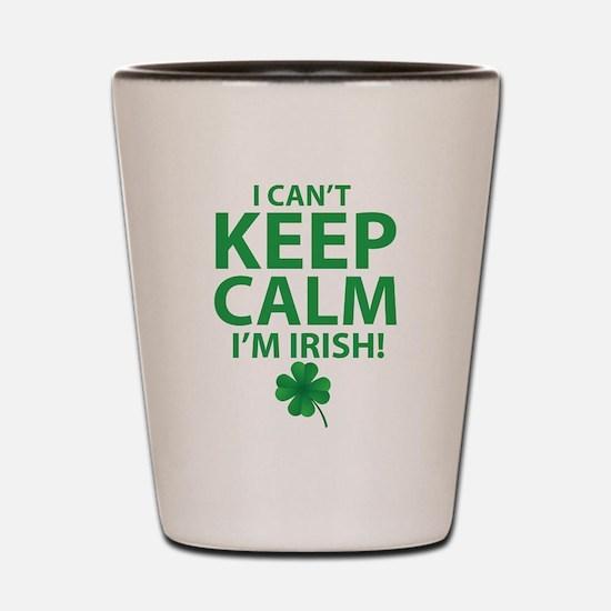 I Can't Keep Calm I'm Irish Shot Glass