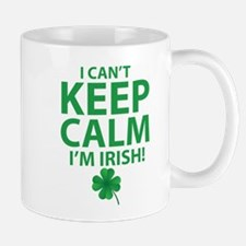 I Can't Keep Calm I'm Irish Mugs