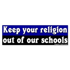 Keep Your Religion Out Bumper Bumper Sticker
