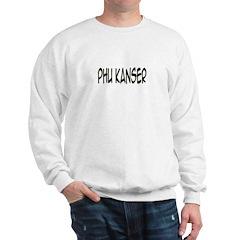 'Phu Kanser' Sweatshirt