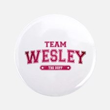 "The Duff - Team Wesley 3.5"" Button"