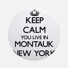 Keep calm you live in Montauk New Ornament (Round)