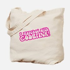 I Marched with CodePink Tote Bag