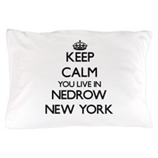 Keep calm you live in Nedrow New York Pillow Case