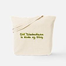 Civil Disobedience is Kinda m Tote Bag